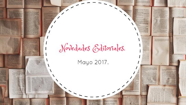 NOVEDADES EDITORIALES MAYO 2017.