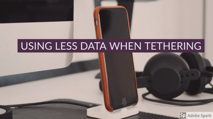 Using less data when tethering