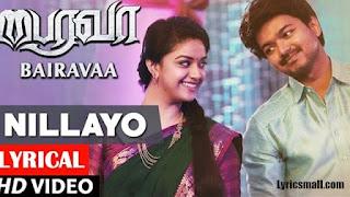 Nillayo Song Lyrics | Bairavaa Tamil Movie Songs Lyrics
