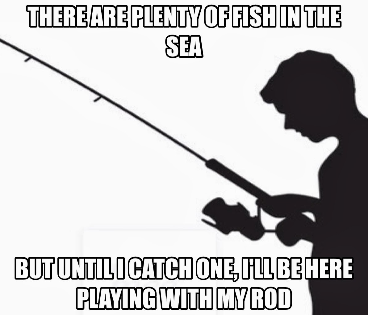 there are plenty of fish in the sea right dr heckle