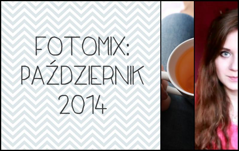 FOTOMIX: Październik 2014