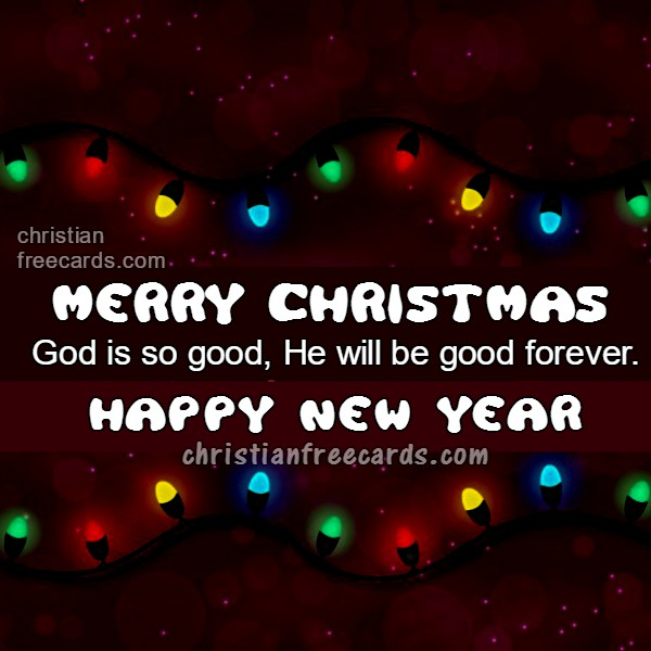 Free christmas card, christian quotes for Christmas and New year. Nice quotes for sharing with friends by Mery Bracho