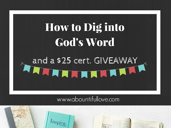 How to Dig into God's Word and a GIVEAWAY