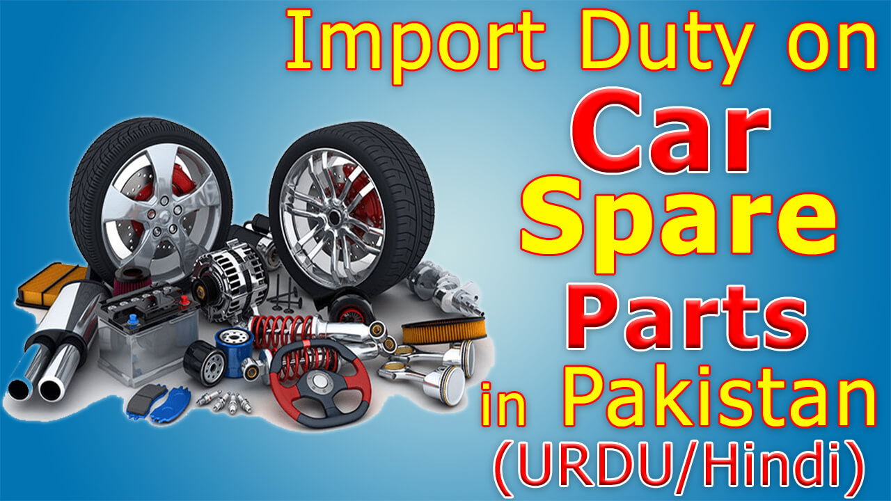 Import Duty on Car Spare Part in Pakistan
