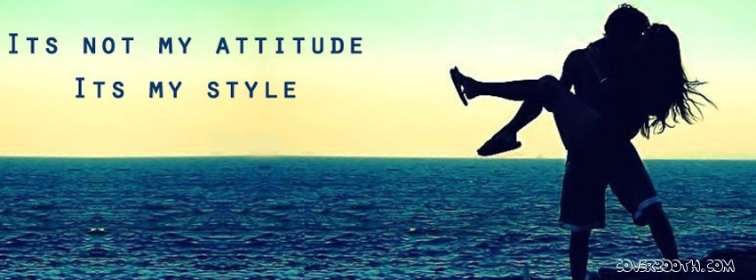 Its not my attitude its my style quotes