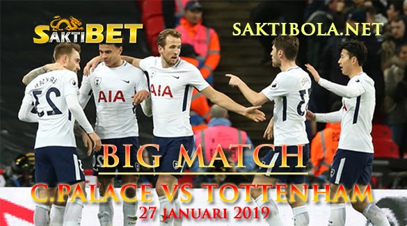 Prediksi Sakti Taruhan bola Crystal Palace vs Tottenham Hotspur 27 Januari 2019