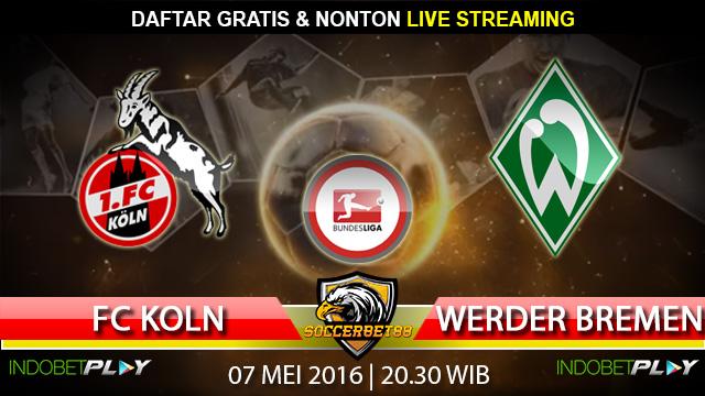 Prediksi FC Koln vs Werder Bremen 07 Mei 2016 (Liga Jerman)