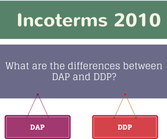 What are the differences between DAP and DDP Incoterms