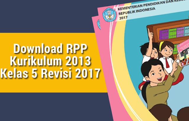 RPP Kurikulum 2013 Kelas 5 Revisi 2017