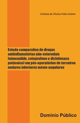 Estudo comparativo de drogas anti-inflamatórias não-esterodais - Cristiane de Oliveira Pedro Andreo