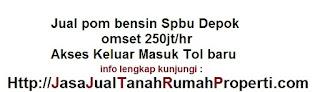 Jual pom bensin Spbu Depok omset 250jt/hr dekat Tol baru