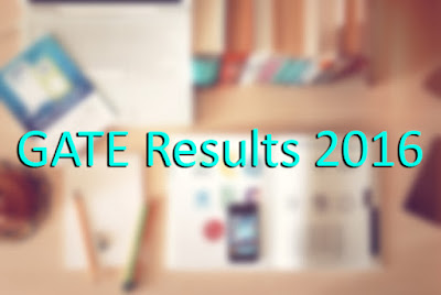 GATE Results 2016 declared on www.gate.iisc.ernet.in - GATE 2016 Score Card Download