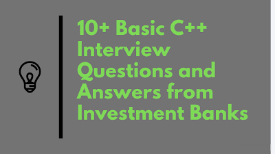 10 Basic C++ Interview Questions and Answers from Investment Banks