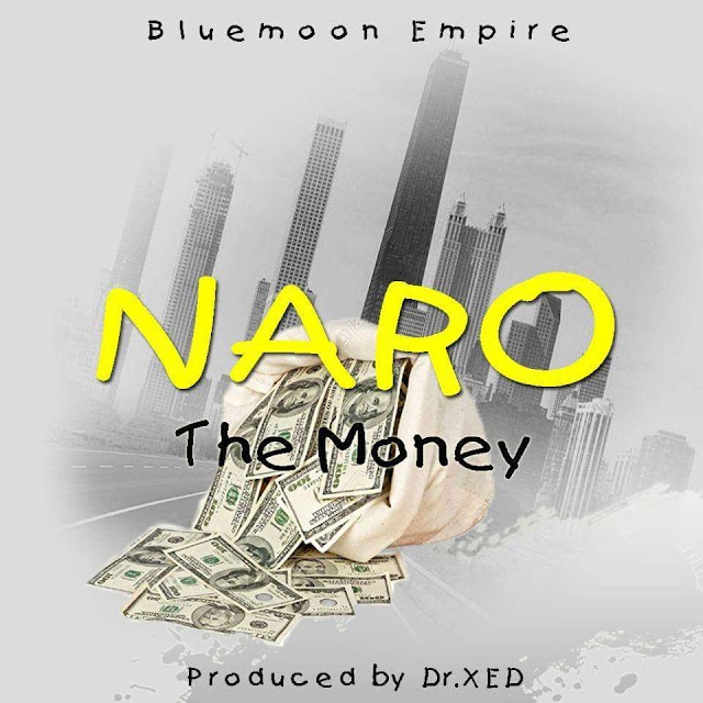[Music]: NARO - The money (prod. By Dr. Xed)