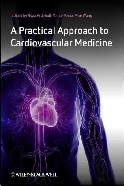 Practical Approach to Cardiovascular Medicine [PDF], A - Ardehali, Reza, Wang, Paul, Perez, Marco