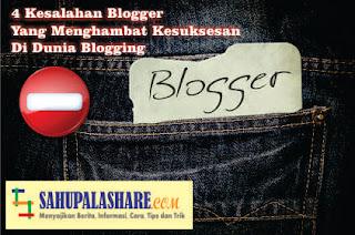 4 Kesalahan Blogger Yang Menghambat Kesuksesan Di Dunia Blogging