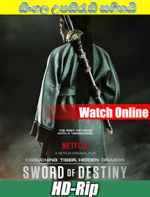 Crouching Tiger, Hidden Dragon: Sword of Destiny (2016) Full movie watch online free with sinhala subtile