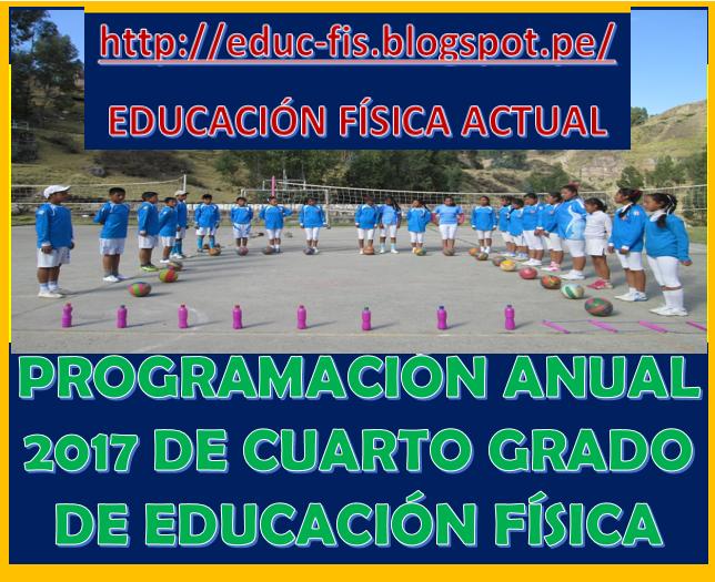 PROGRAMACIÓN ANUAL 2017 DE CUARTO GRADO DE EDUCACIÓN FÍSICA ...