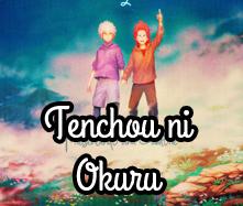 Tenchou ni Okuru