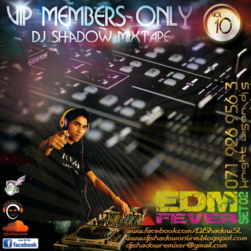 VIP Members Only DJ Shadow MixTape Vol 10