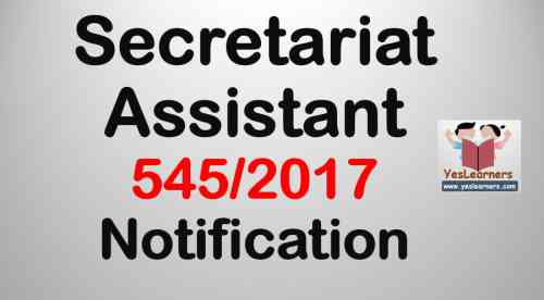 Secretariat Assistant 545 2017 Notification