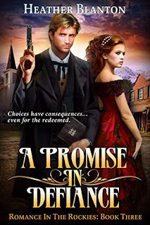 A Promise in Defiance: A Christian Historical Western Romance Set in Colorado by Heather Blanton