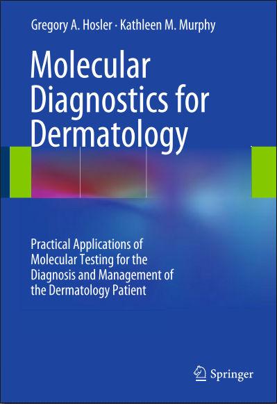 Molecular Diagnostics for Dermatology [PDF] - Hosler, Gregory A., Murphy, Kathleen M.