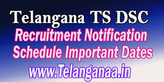 Telangana TS DSC TSDSC Recruitment Notification 2016 Schedule Important Dates