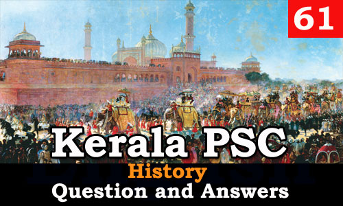 Kerala PSC History Question and Answers - 61
