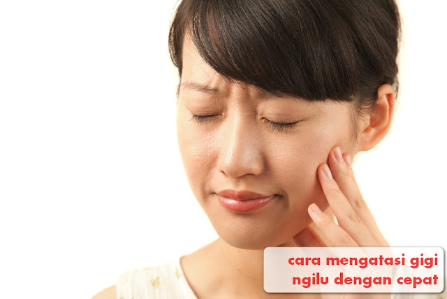 Cara Mengatasi Gigi Ngilu Dengan Cepat