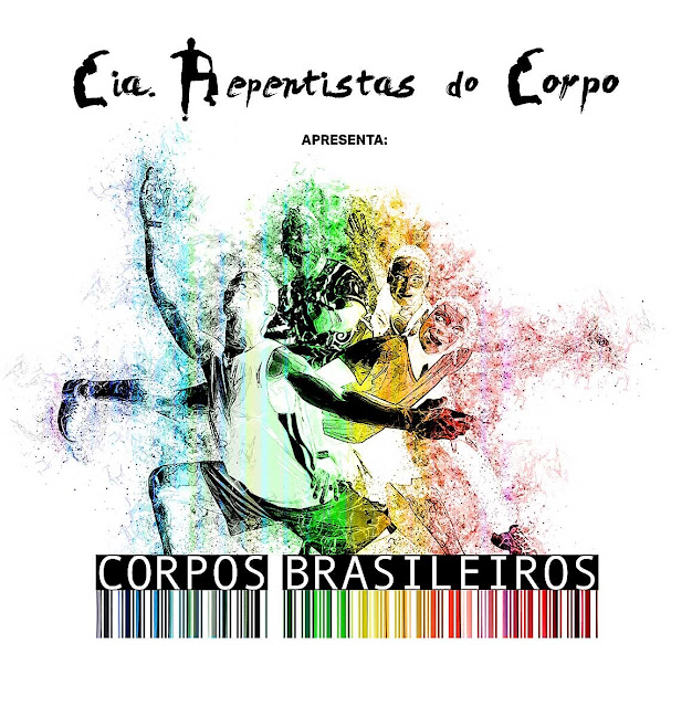 Cia Repentistas do Corpo apresenta o espetáculo Corpos Brasileiros