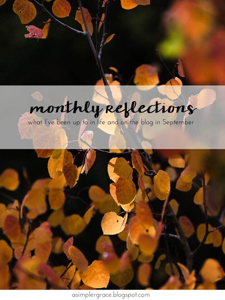 What I've been up to in life and on the blog. #currently #takingstock #monthlyreflections