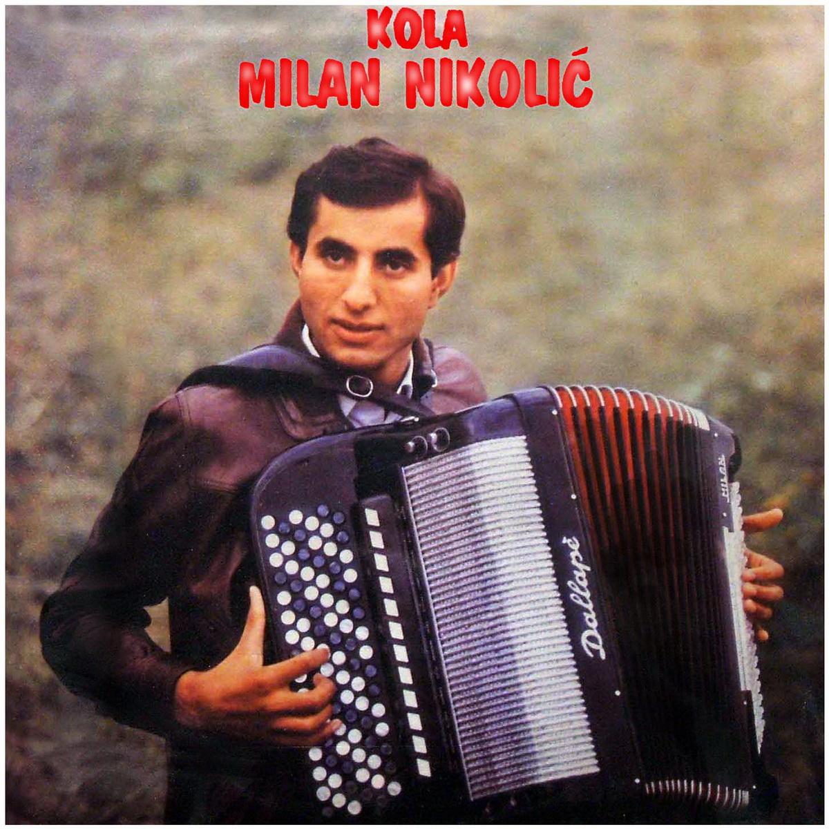 MUZIKA BALKANA - BALKAN MUSIC: MILAN NIKOLIĆ STUBLINAC - Kola