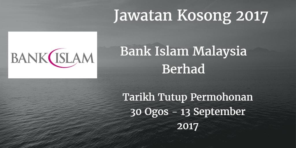 Jawatan Kosong Bank Islam 30 Ogos - 13 September 2017