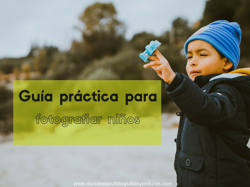 dania-beatriz-fotografias-guia-para-fotografiar-ninos