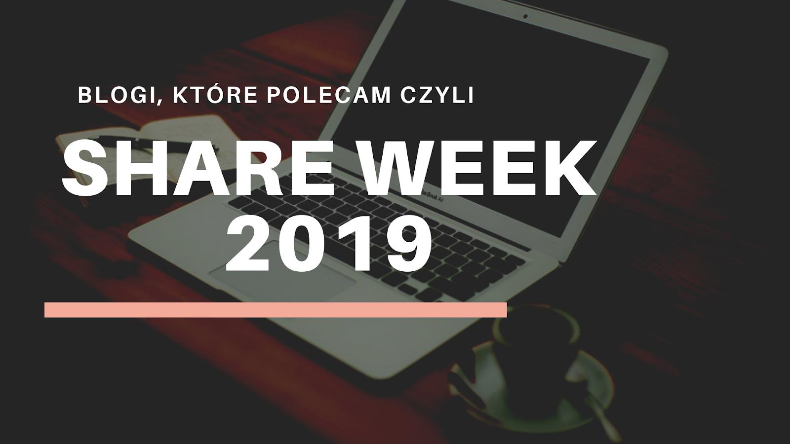 Blogi, które polecam - Share Week 2019