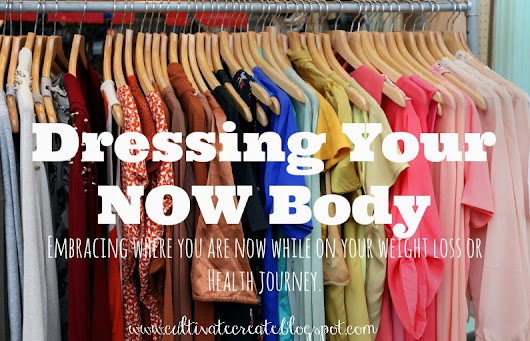 Dressing Your Now Body