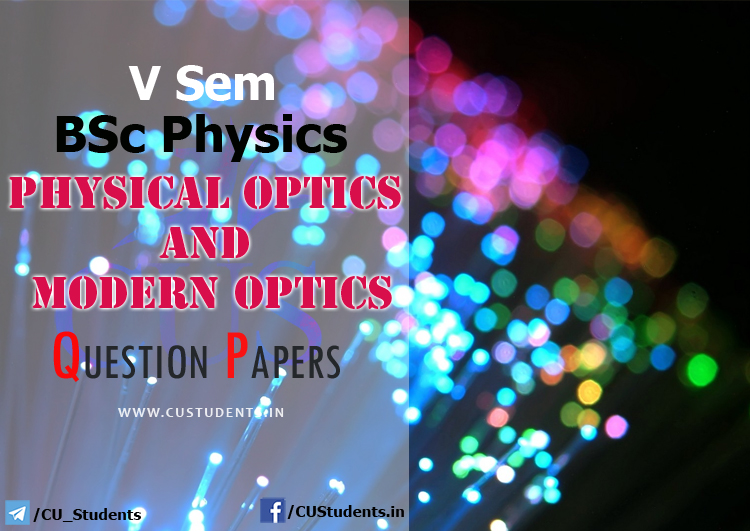 V Sem BSc Physics Physical Optics and Modern Optics Previous Question Papers