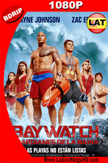 Baywatch: Guardianes de la Bahía (2017) Latino HD BDRIP 1080P - 2017