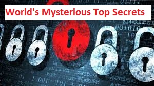 Mysterious world's top secretes