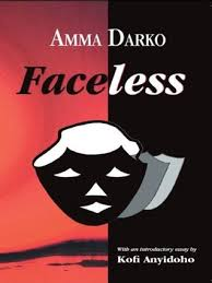 "Themes and synopsis of "" Faceless "" By Amma Darko"