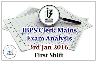 IBPS Clerk Mains- Exam Analysis held on 3rd Jan 2016 (First Shift)