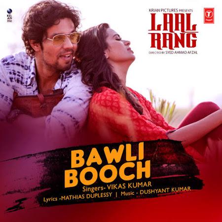 Bawli Booch - Laal Rang (2016)