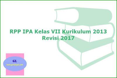 RPP IPA Kelas VII Kurikulum 2013 (K-13) Edisi Revisi 2017