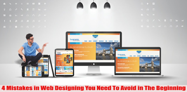 4 Mistakes in Web Designing You Need To Avoid in The Beginning