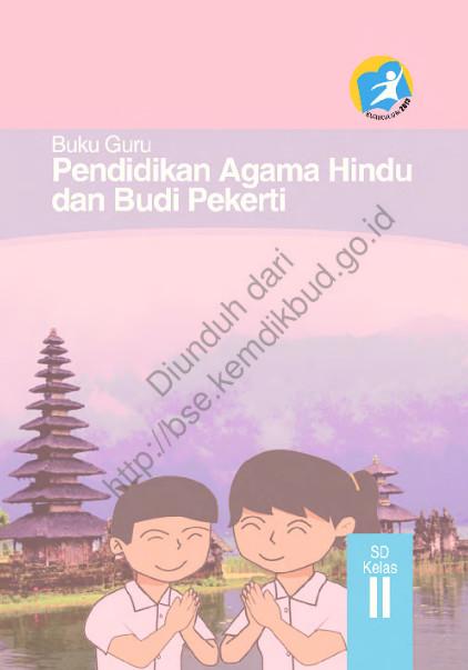 Download Buku Guru Kurikulum 2013 SD Kelas 2 Mata Pelajaran Pendidikan Agama Hindu dan Buku Pekerti Luhur