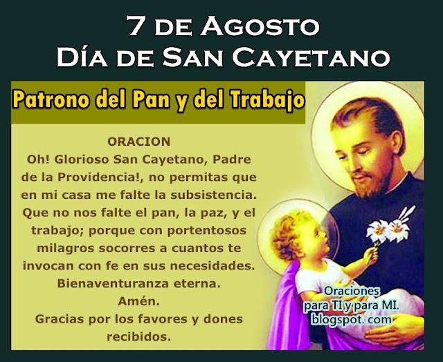 ORACIÓN Oh! Glorioso San Cayetano, Padre de la Providencia! No permitas que en mi casa  me falte la subsistencia.