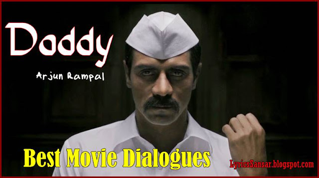 Daddy : Arjun Rampal | Best Hindi Movie Dialogues & Quotes