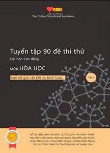 Tuyển Tập 90 Đề Thi Thử Đại Học - Cao Đẳng Môn Hóa Học: Tập 2 - Nhiều Tác Giả