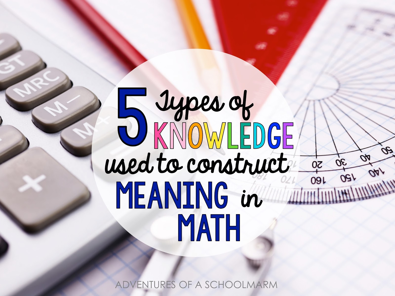 5 Types Of Knowledge Used To Construct Meaning In Math Adventures
